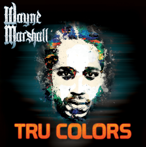 Wayne Marshall - Tru Colors Cover